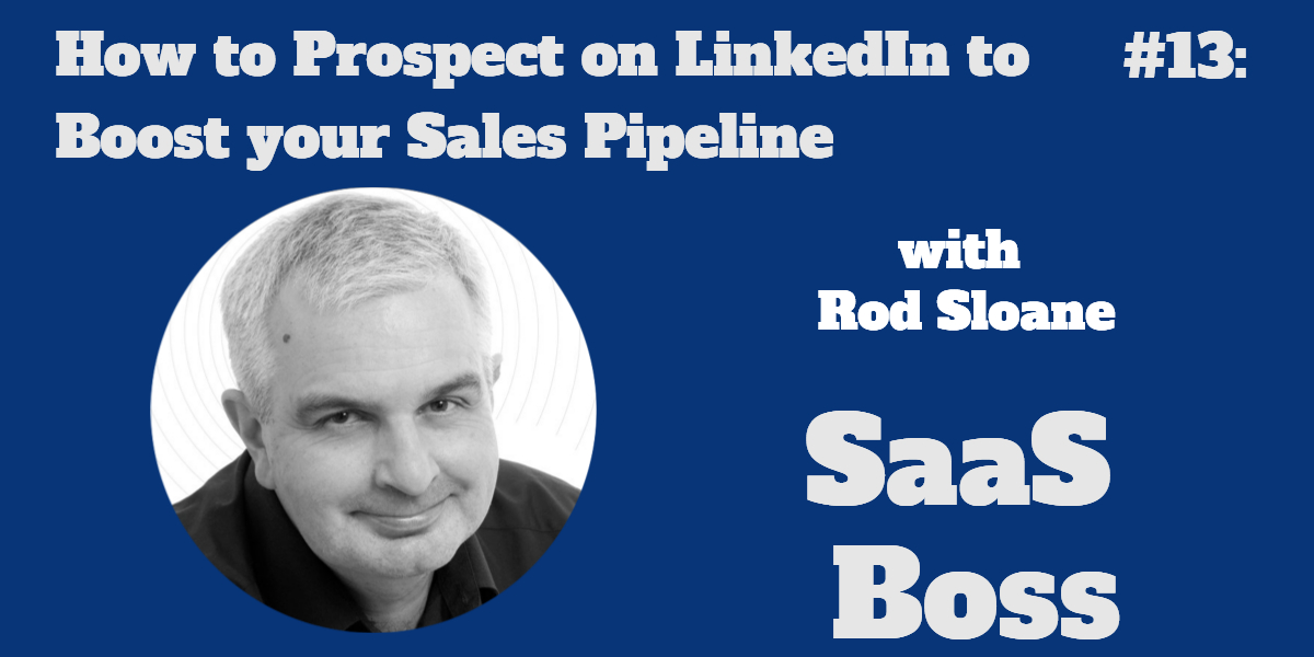 How to Prospect on LinkedIn to Boost your Sales Pipeline