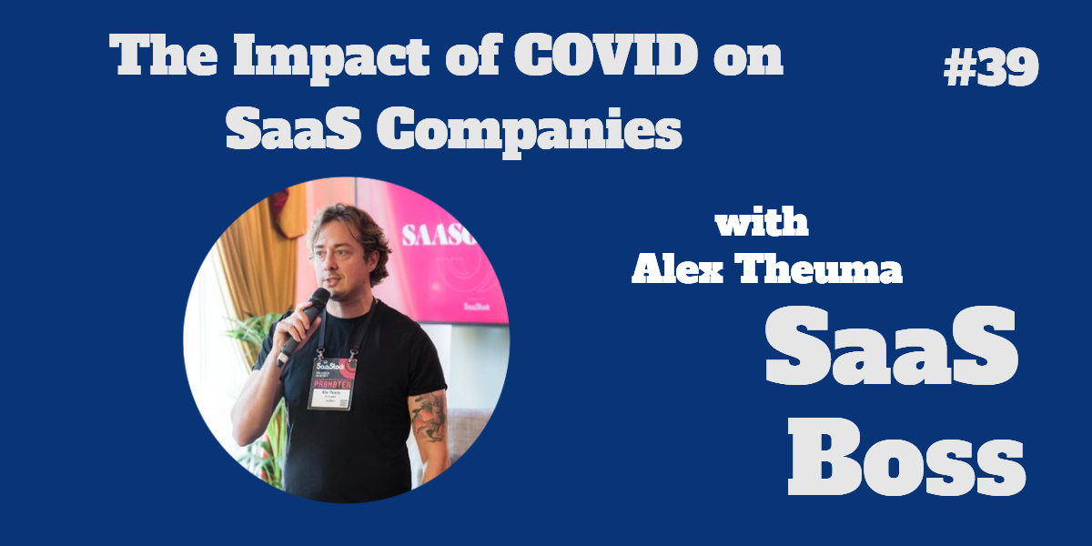 The Impact of COVID on SaaS Companies, with Alex Theuma